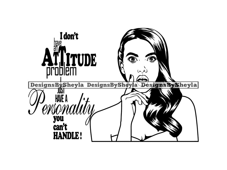 I Don't Have An Attitude Quote Woman Clipart Vector