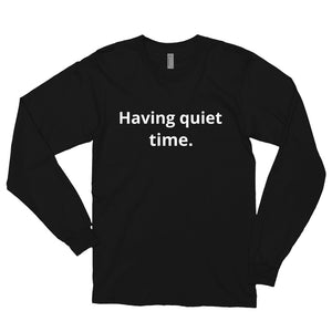 """Having Quiet Time."" - Unisex Long Sleeve Shirt - Cranky Mugs"