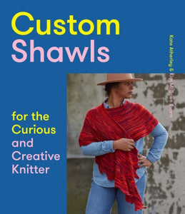 Pre-order: Custom Shawls for the Curious and Creative Knitter