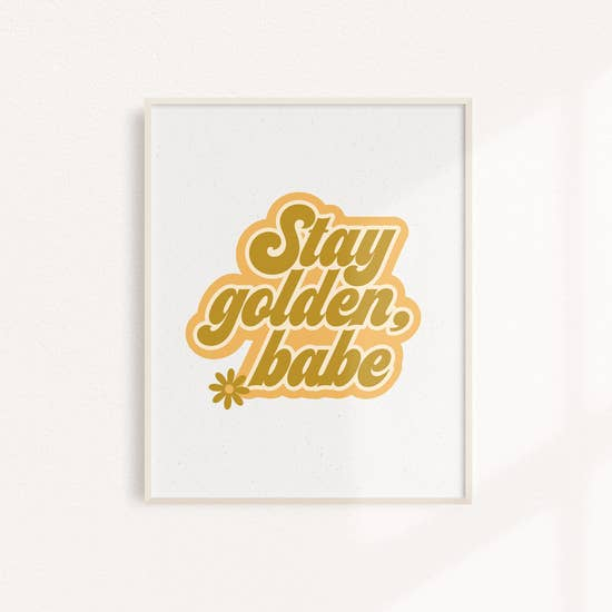 Stay Golden Art Print