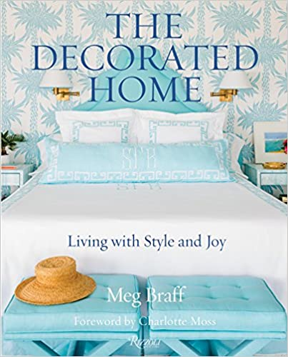 The Decorated Home: Living With Style & Joy Hardcover