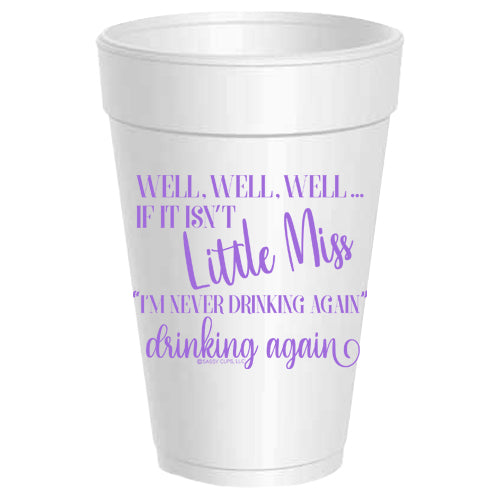 Little Miss Drinking Again Styrofoam Cups (aqua or purple)