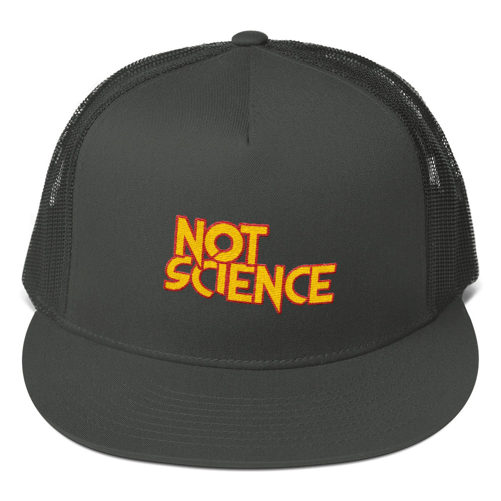 Not Science Trucker Hat