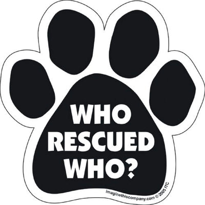 Dog Paw Car Magnet - Who Rescued Who - ProsperDog