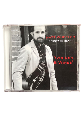 Matt Wheeler & Vintage Heart | Strings & Wires Album (CD)