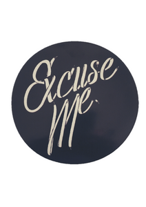 Excuse Me. | Stickers