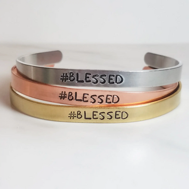 #Blessed Cuff Bracelet- Choose a Metal