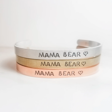 Mama Bear ♡ Cuff Bracelet- Choose a Metal
