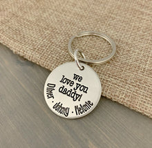 Load image into Gallery viewer, We Love You Daddy Keychain