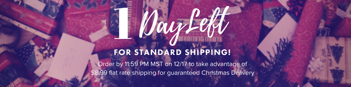 1 Day Left for Standard Delivery: Order by 11:59 PM MST on 12/17 for $8.99 Flat Rate Shipping and Guaranteed Christmas Delivery