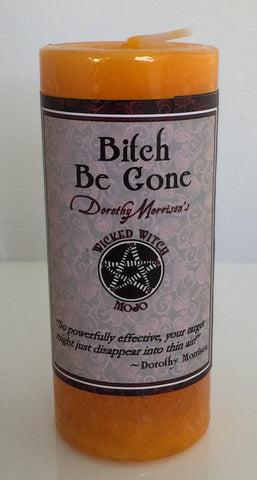 Bitch Be Gone Candle - Coventry Creations Wicked Witch Mojo Magick Wicca Pillar