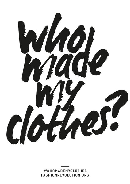 #whomademyclothes  Fashion Revolution
