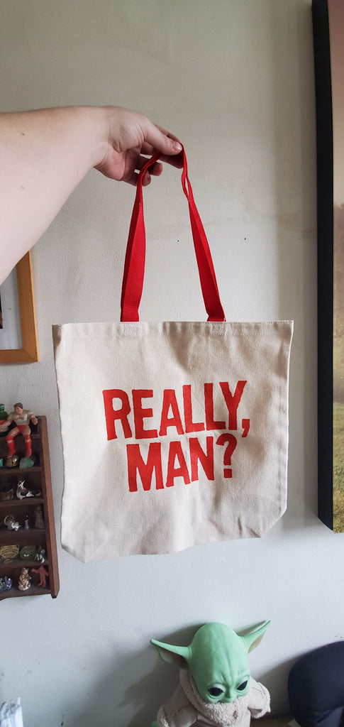 Really, Man? Toronto Clothing Signature Tote Bag Red Ink Screen Printed on Cotton Canvas.