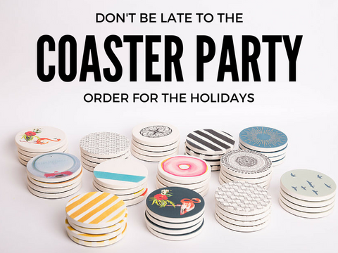 When to order personalized coasters for the holidays?