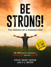 Load image into Gallery viewer, Marked Men for Christ -  Be Strong Book