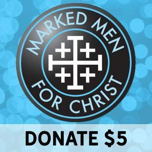 Donate to Marked Men for Christ - $5