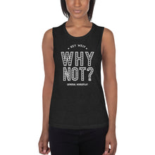 Load image into Gallery viewer, Why Not? Ladies' Muscle Tank