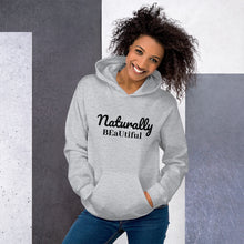 Load image into Gallery viewer, Naturally BEaUtiful Hoodie
