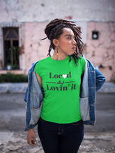 Load image into Gallery viewer, Locd and Lovin It T-shirt
