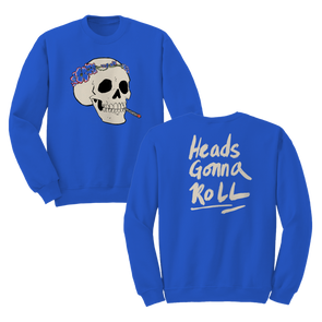 Heads Gonna Roll Crewneck