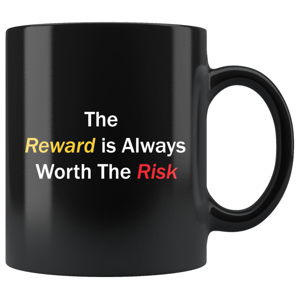 No Risk No Reward - 11 oz. Mug
