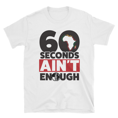 60 Seconds Ain't Enough- White Short Sleeve