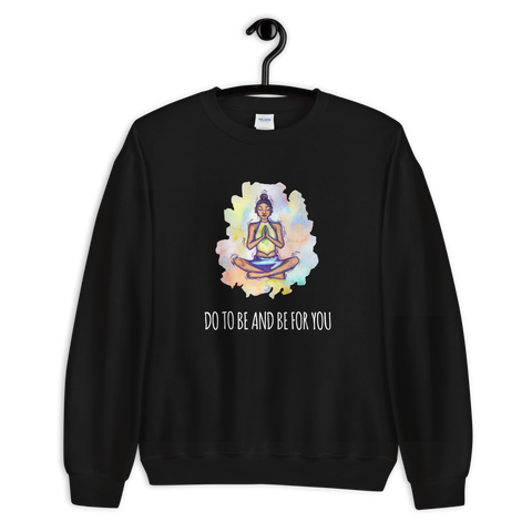 Do To Be And Be For You - Sweatshirt