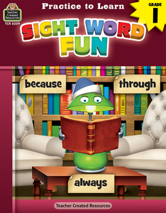 Practice to Learn: Sight Word Fun (Gr. 1)