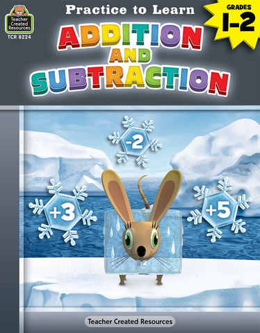 Practice to Learn: Addition and Subtraction (Gr. 1_2)