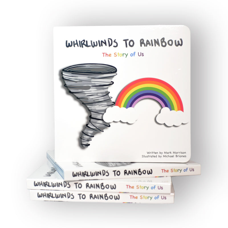 Whirlwinds to Rainbow: The Story of Us