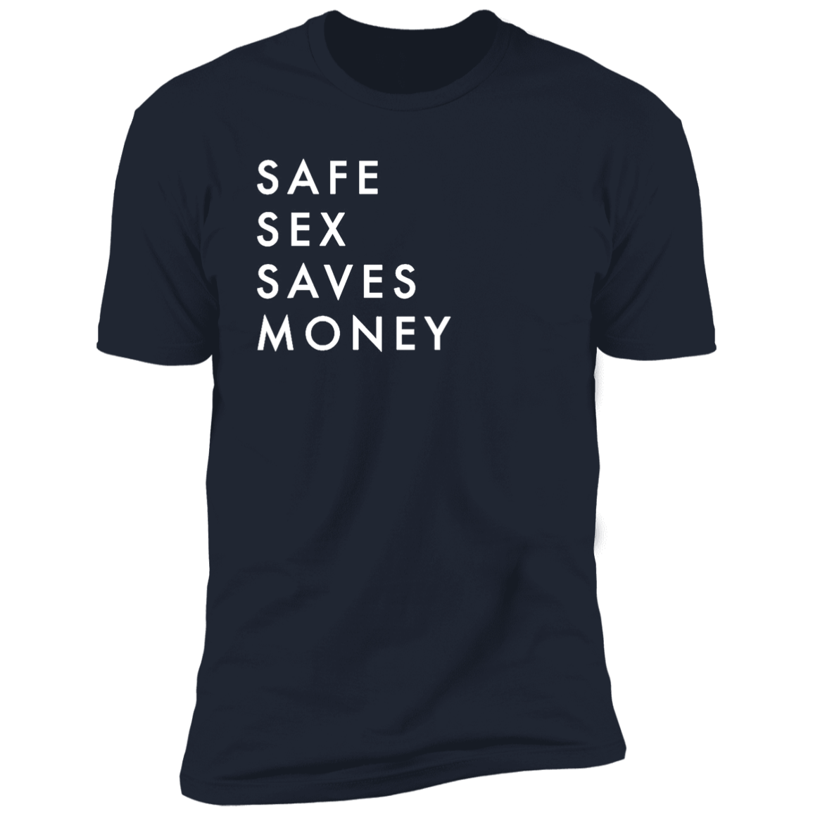 Safe Sex Saves Money T-Shirt
