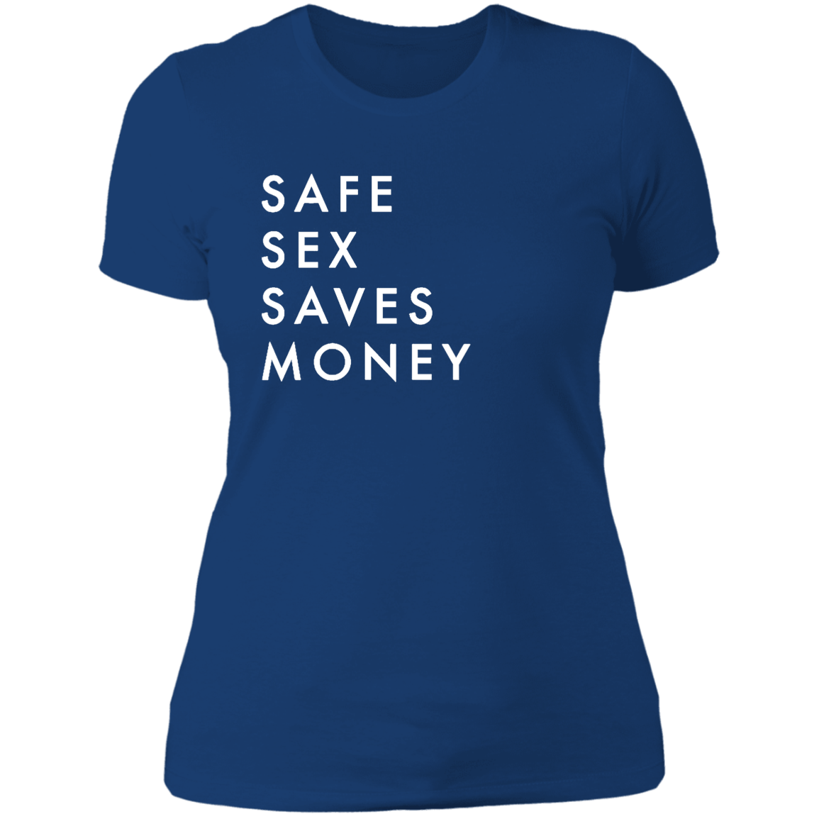 Safe Sex Saves Money Women's T-Shirt