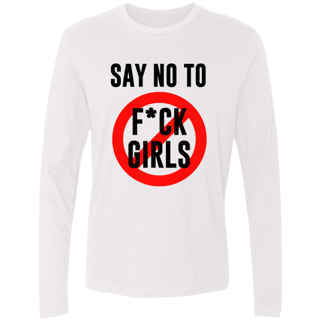 Say No To F*ck Girls Long Sleeve T-Shirt (White)
