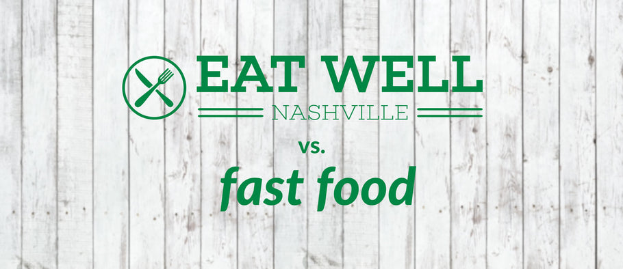 The Hungry Games: Eat Well Nashville vs. Fast Food