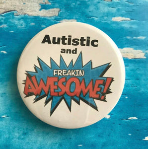 'Autistic and freakin awesome' badge
