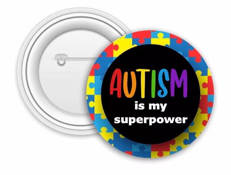 Autism is my super power badge