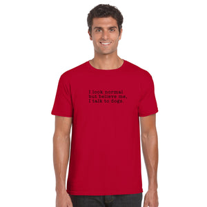 I look normal but believe me, I talk to dogs Graphic T-shirt Cedar Hill Country Market