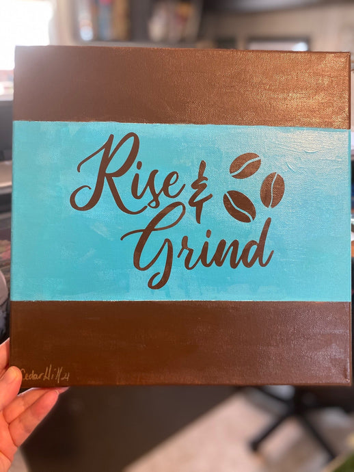 Rise and Grind Coffee Home Decor Sign 12 X 12 Cedar Hill Country Market