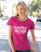 Load image into Gallery viewer, Smother Mother Graphic T-shirt Cedar Hill Country Market