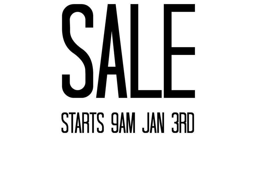 SALE STARTS 9AM JAN 3RD 2017
