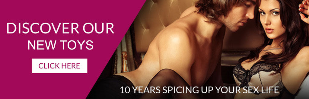 Discover Our New Toys Click Here! 10 Years Spicing Up Your Sex Life