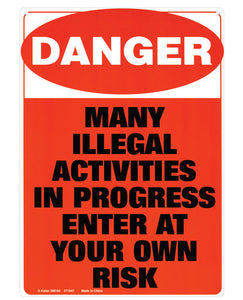 Danger! Many Illegal Activities In Progress Tin Sign