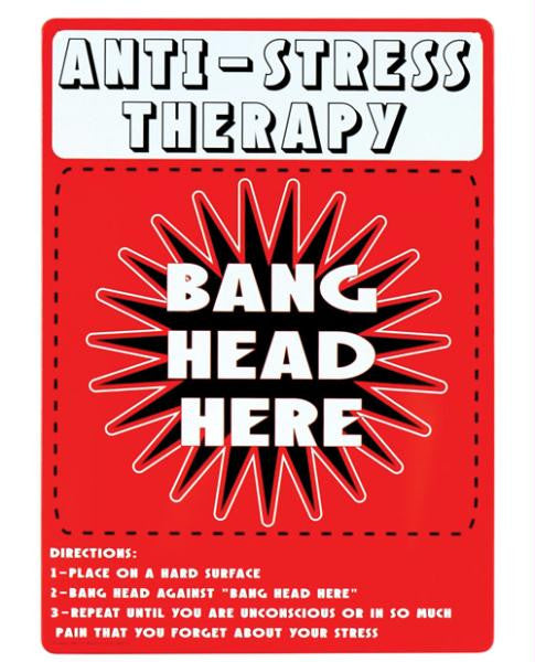 Anti Stress Therapy Bang Head Here Tin Sign