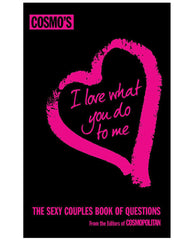 Cosmo's I Love What You Do To Me Book Of Questions