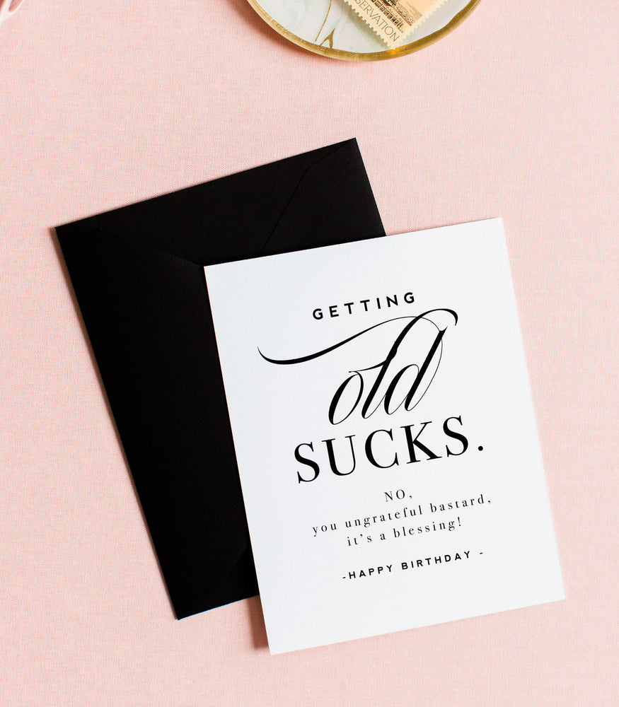 Getting Old Sucks Greeting Card