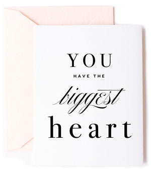 You Have the Biggest Heart Greeting Card