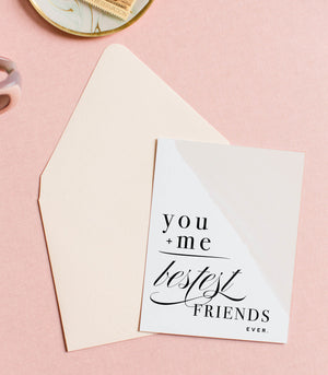 You + Me Bestest Friends Greeting Card