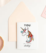 You Are a Unicorn Darling Greeting Card