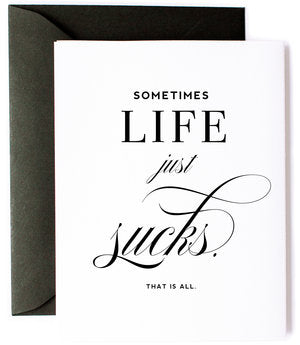Sometimes Life Just Sucks Greeting Card