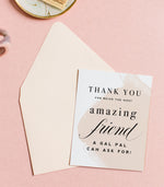 Thank You For Being the Most Amazing Friend Greeting Card